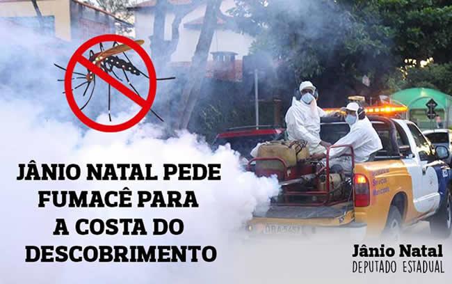 Deputado Jânio Natal pede fumacê para a Costa do Descobrimento.